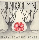 'Friends of Mine' – Gary Edward Jones